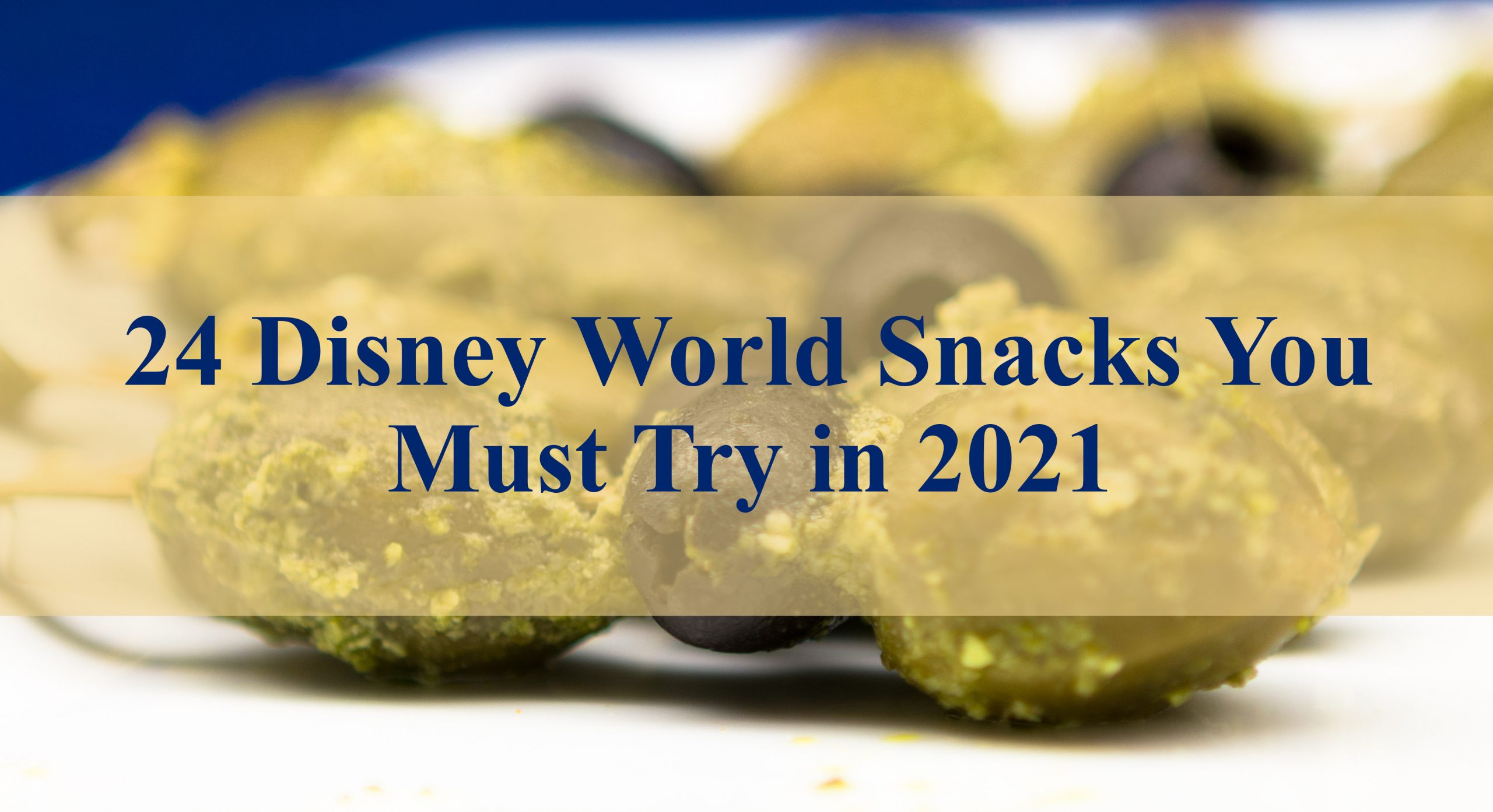 Disney World Snacks 2021