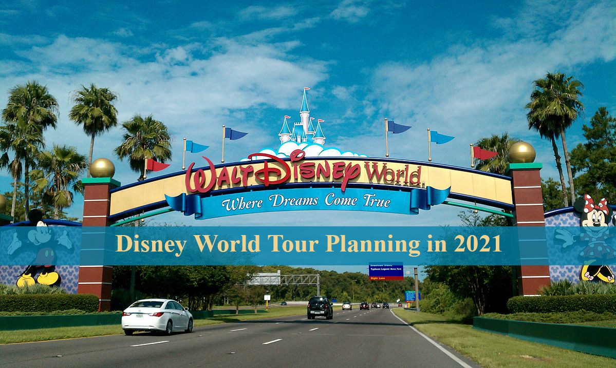 Disney World Tour Planning in 2021
